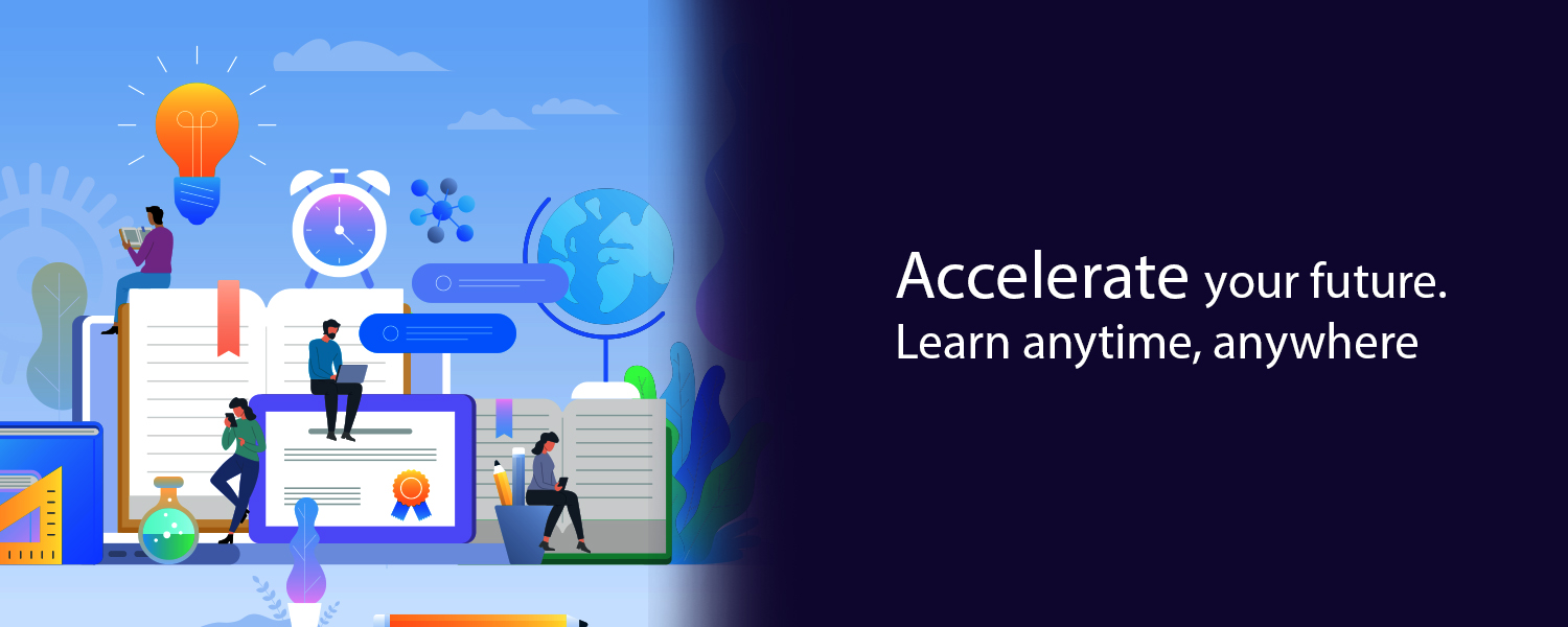 Accelerate your future. Learn anytime, anywhere